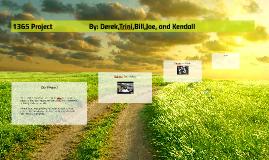 1365 Project                      By: Derek,Trini,Bill,Joe,