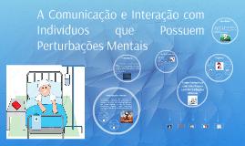 Copy of A Comunicação e Interação com Indivíduos que Possuem Perturb