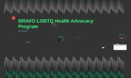 BRAVO LGBTQ Health Advocate