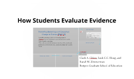 How Students Evaluate Evidence