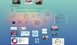 UNICEF AND THE CANADIAN CHRISTIAN HERITAGE PARTY OF BC