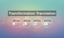 Transformation Translation
