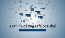 Online dating is it safe or risky