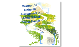 Passport to Authentic Assessments in Middle School Social Studies