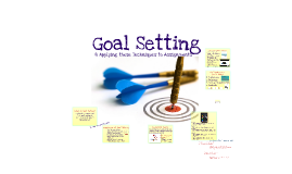 Goal Setting & Applying these Techniques to Assignments