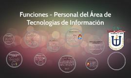 Copy of Funciones - Personal del Área de Tecnologías de Información