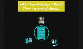 Liked Touching Spirit Bear?