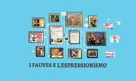 I FAUVES E L'ESPRESSIONISMO
