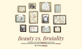 Beauty vs. Brutality