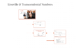 Copy of Liouville & Transcendental Numbers