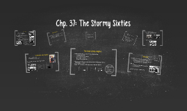 Chp. 37: The Stormy Sixties