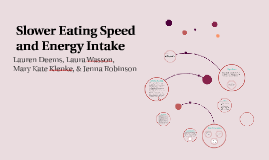 Slower Eating Speed and Energy Intake