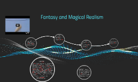 Fantasy and Magical Realism