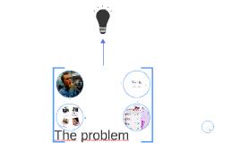Copy of The problem