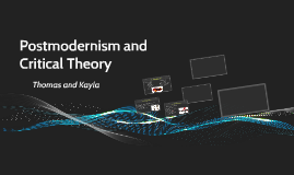 Postmodernism and Critical Theory