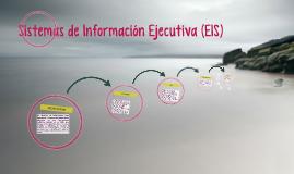 Copy of Sistemas de Información Ejecutiva (EIS)