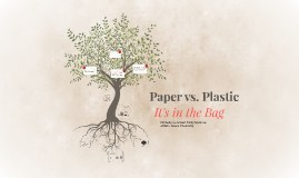 Copy of Paper vs. Plastic