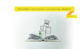 Copy of Diversidad y convergencias en la psicologia educativa.