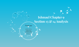 Ishmael Chapter 9 Section 13 & 14 Analysis