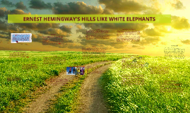 Copy of Hills Like White Elephants