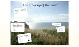 The break up of the trusts