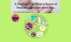 2. Evaluar, clasificar y tratar al neonato hasta los siete d
