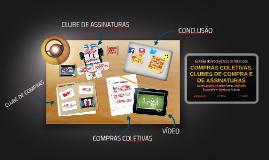 COMPRAS COLETIVAS, CLUBES DE COMPRA E DE ASSINATURAS