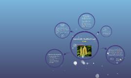 Genetically Modified Food: Corn