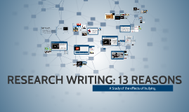 RESEARCH WRITING: 13 REASONS