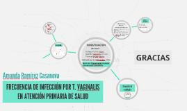FRECUENCIA DE INFECCIÓN POR T. VAGINALIS EN ATENCIÓN PRIMARI