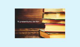 Vi presentiamo dei libri