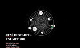 RENE DESCARTES Y SU METODO