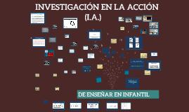 INNOVACIÓN E INVESTIGACIÓN EN LA ACCIÓN (INFANTIL)