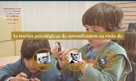 As teorias psicologicas da aprendizagem na visão de: