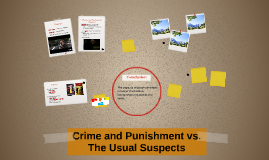Crime and Punishment vs. The Usual Suspects