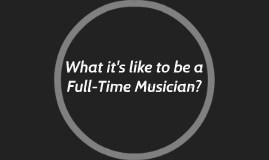 What it's like to be a Full-Time Musician?