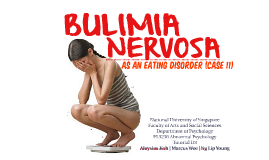 AY13/14 PL3236 Abnormal Psychology - Presentation on Bulimia Nervosa