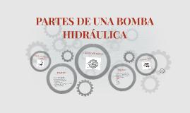 Copy of PARTES DE UNA BOMBA HIDRÁULICA