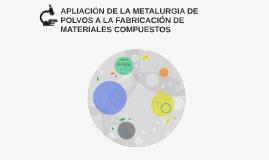 APLIACIONES DE LA METALURGIA DE POLVOS A LOS MATERIALES COMP