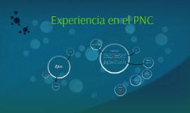 Experiencia en el PNC