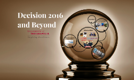 Decision 2016 and Beyond