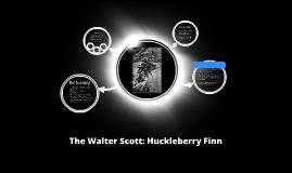 Copy of The Walter Scott: Huckleberry Finn