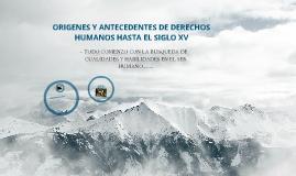 Copy of ORIGENES Y ANTECEDENTES DE DERECHOS HUMANOS HASTA EL SIGLO XV
