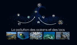 La pollution des océans et des lacs