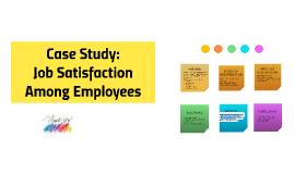 Copy of Case Study: Job Satisfaction
