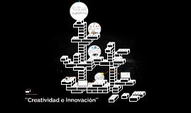 ''Creatividad e Innovación''