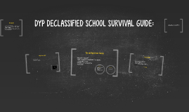 DYP SCHOOL SURVIVAL GUIDE