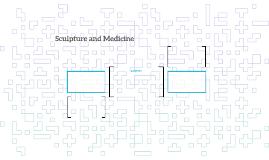 Sculpture and Medicine