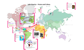 Latin America - History and Culture