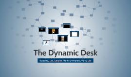 The Dynamic Desk